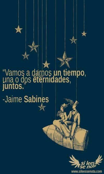 Jaime Sabines El Carpe Diem En Su Mejor Verso