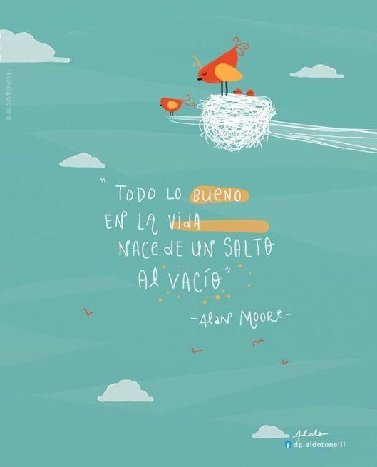 todo lo bueno en la vida nace de un salto al vacío, alan moore