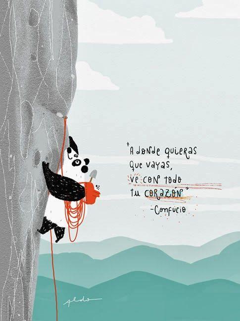 a donde quiera que vayas, ve con todo tu corazón, confucio
