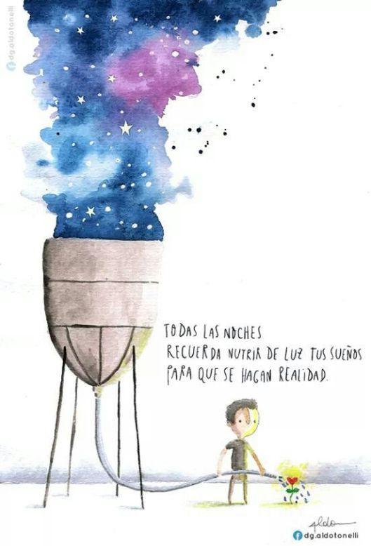 todas las noches recuerda nutrir de luz tus sueños para que se hagan realidad